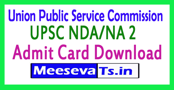 Union Public Service Commission UPSC NDA/NA 2 Admit Card Download 2017