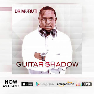ALBUM: Dr Moruti - Guitar Shadow [XCLUSIVE]