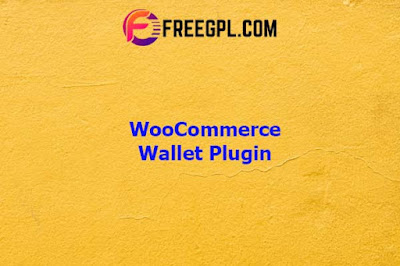 WooCommerce Wallet Plugin Nulled Download Free