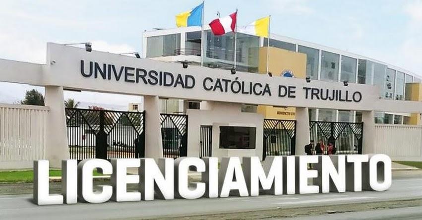 SUNEDU otorga la licencia institucional a la Universidad Católica de Trujillo Benedicto XVI (RES. N° 018-2019-SUNEDU/CD) www.sunedu.gob.pe