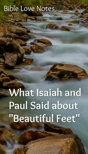 "Isaiah and Paul speak God's Words about ""beautiful feet"""