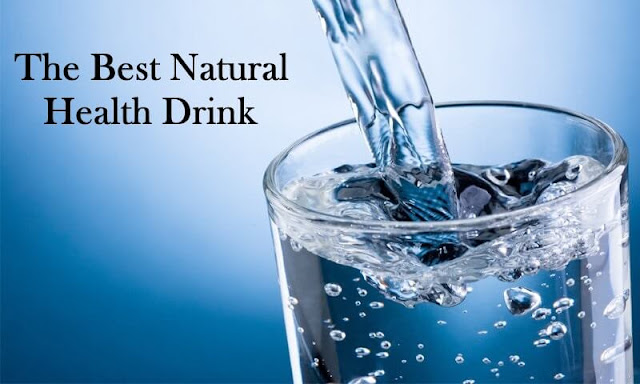 The Best Natural Health Drink, water