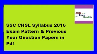 SSC CHSL Syllabus 2016 Exam Pattern & Previous Year Question Papers in Pdf