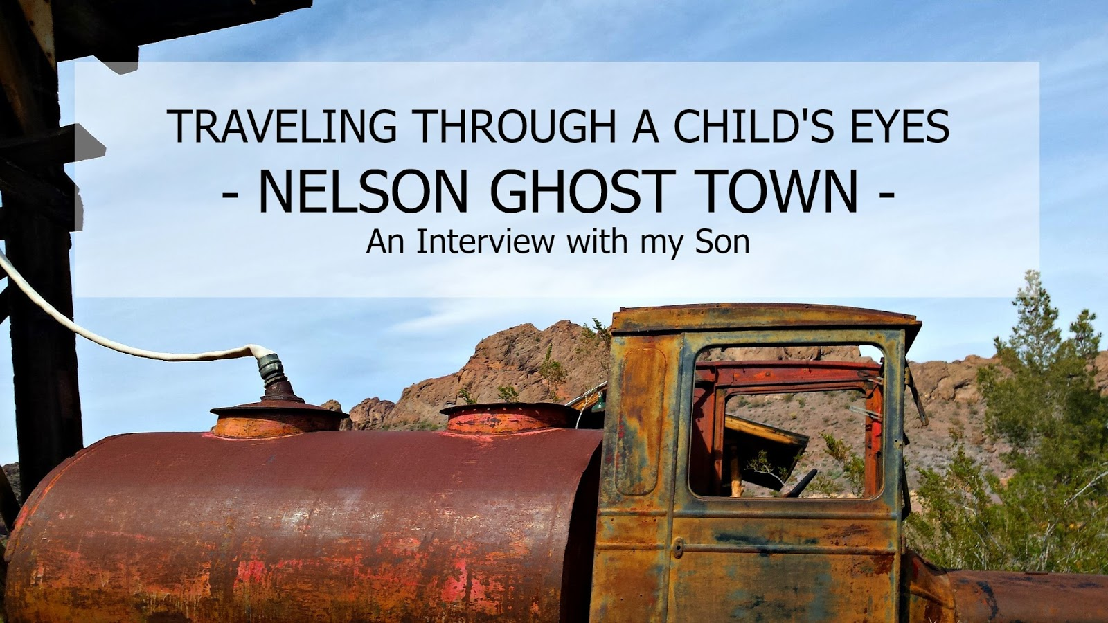 Nelson Ghost Town - My Sons View