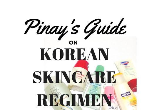 Pinay's Guide on Korean Skincare Regimen