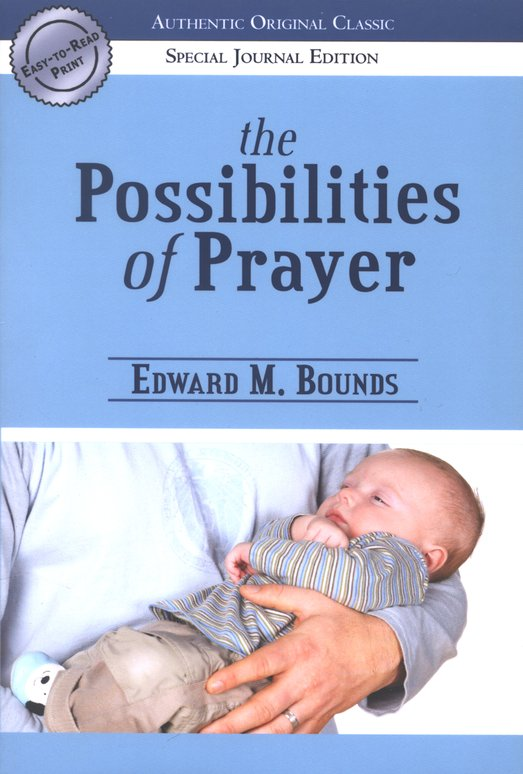 E. M. Bounds-The Possibilities Of Prayer-