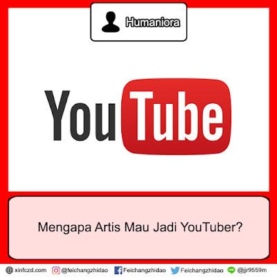 Mengapa Artis Mau Jadi YouTuber?