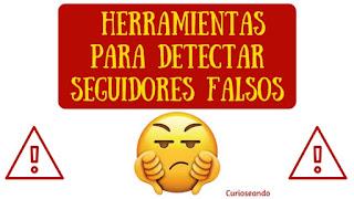 detecta-seguidores-falsos-twitter-instagram-herramientas