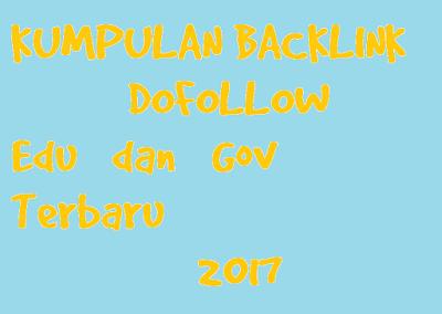 Kumpulan Backlink Dofollow Edu dan Gov Terbaru 2017