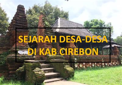 Sejarah Desa-Desa Di Kabupaten Cirebon Jawa Barat