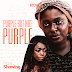 'PURPLE BUT NOT PURPLE' now showing on Irokotv- watch here!