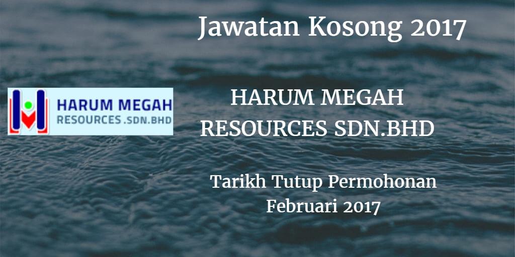 Jawatan Kosong HARUM MEGAH RESOURCES SDN.BHD Februari 2017