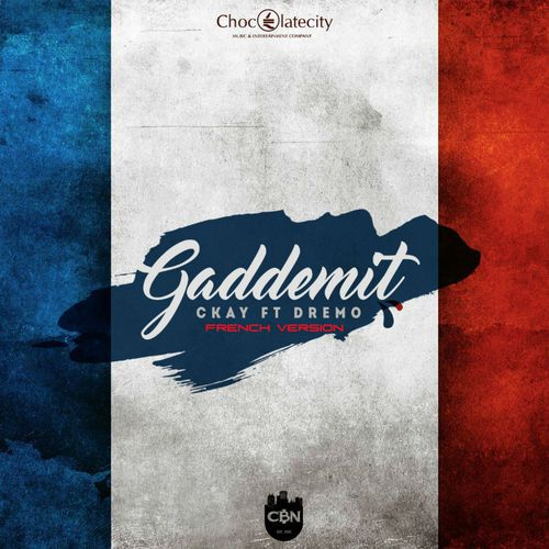 DOWNLOAD: Ckay Ft. Dremo – Gaddemit (French Version) [Mp3 Music]
