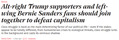 Header of Independent article by Slavoj Žižek titled Alt-right Trump supporters and left-wing Bernie Sanders fans should join together to defeat capitalism