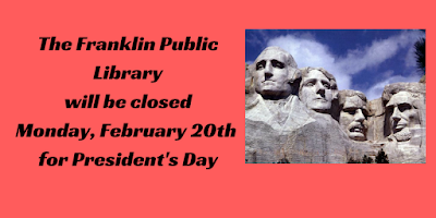 Franklin Public Library closed on President's Day, Feb 20
