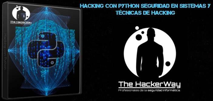 Hacking con Python Seguridad en Sistemas y Técnicas de Hacking