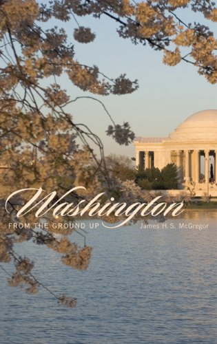 Washington from the Ground Up by James H. S. McGregor