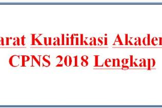 Syarat Kualifikasi Akademik CPNS 2018 Lengkap