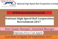 National High Speed Rail Corporation Recruitment 2017– 18 Senior Manager, Assistant Manager