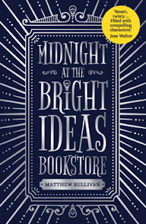 Midnight at the Bright Ideas Book Store by Matthew Sullivan - Reading, Writing, Booking