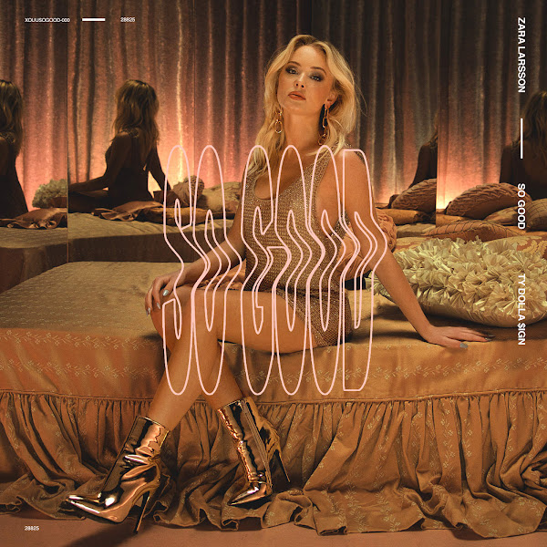 Zara Larsson - So Good (feat. Ty Dolla $ign) - Single Cover