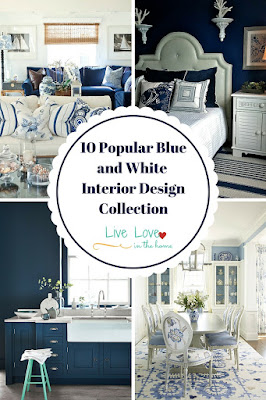 10 Popular Blue and White - Interior Design Collection by Live Love in the Home