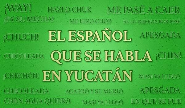 El español que se habla en Yucatán