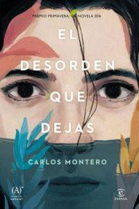 El desorden que dejas, Carlos Montero