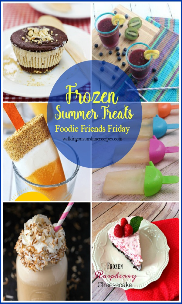 A great collection of frozen summer treats and our Foodie Friends Friday linky party featured on Walking on Sunshine Recipes.