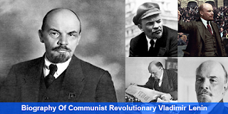 Biography Of Communist Revolutionary Vladimir Lenin