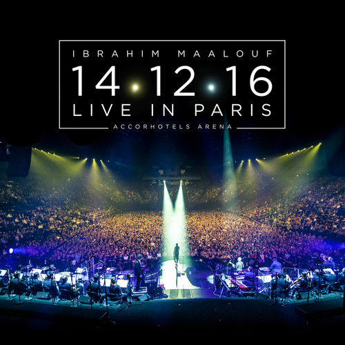 "News du jour : ""14.12.16 - Live In Paris""  Ibrahim Maalouf."