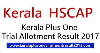 Kerala HSCAP trial allotment 2017, Hscap +1 trial allotment, Kerala Plus One allotment result 2017, HSCAP eksjalakam trial allotment 2017, Plus one single window admission trial allotment result 2017, hscap.gov.in allotment, Plus one allotment first and second 2017