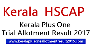 Plus One trial allotment result 2017 Check @ kerala HSCAP