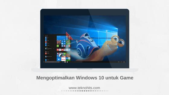 Cara Mengoptimalkan Windows 10 untuk Gaming