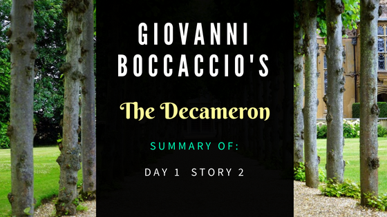 The Decameron Day 1 Story 2 by Giovanni Boccaccio- Summary
