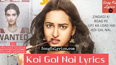 koi-gal-nai-song-lyrics-happy-phirr-bhag-jayegi-sonakshi-sinha