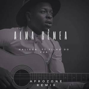 Halison Paixão feat. Filho Do Zua – Alma Gêmea (AfroZone Remix)