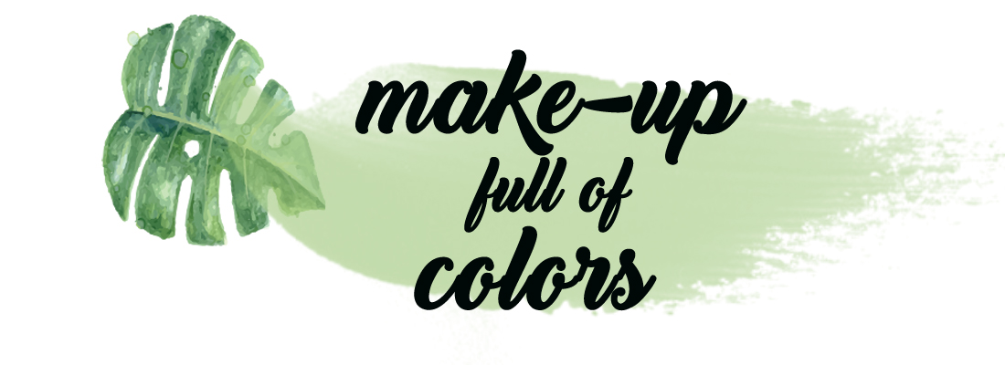 MAKE-UP FULL OF COLORS
