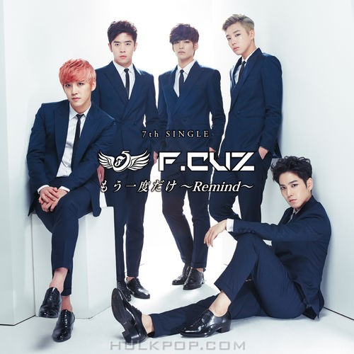 F.CUZ – Moichido dake~Remind~ – EP (Japanese)