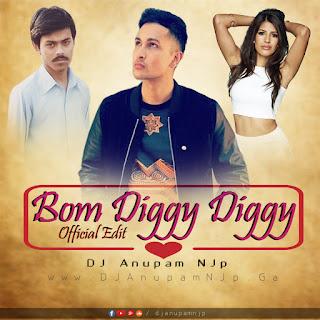BOM DIGGY DIGGY (OFFICIAL EDIT) DJ ANUPAM NJP