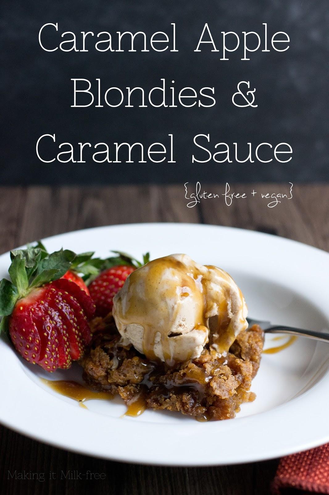 Making it Milk-free: Caramel Apple Blondies with Caramel Sauce {gluten ...
