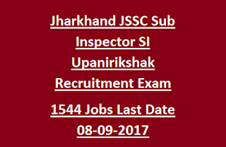 Jharkhand Jssc Sub Inspector Si Upnirikshak Recruitment Physical Tests Jpsilce Exam Notification 2017 1544 Govt Jobs Online