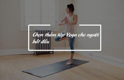 Chọn thảm tập Yoga cho người bắt đầu