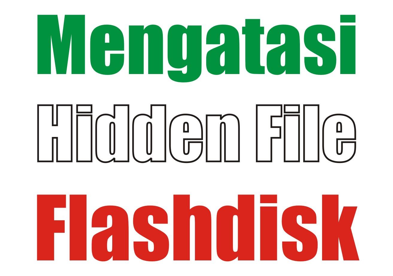 cara mengembalikan file yang terhapus di flashdisk karena antivirus