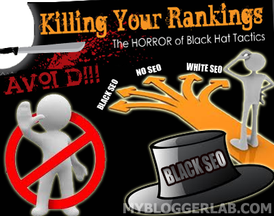 Top 10 BLACK HAT SEO Techniques Blogger Must Avoid ~ My Blogger Lab