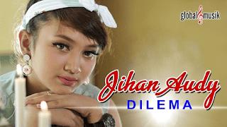 Lirik Lagu Jihan Audy - Dilema