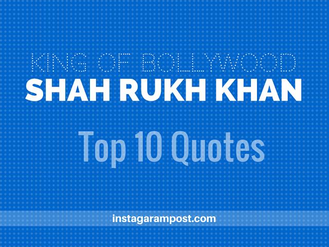 Shah Rukh Khan Quotes