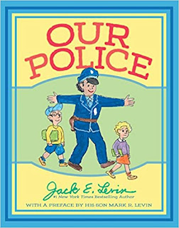 "NOW, MORE THAN EVER: ""Our Police"", by Jack Levin"
