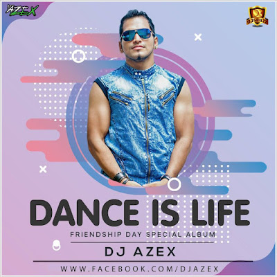 DANCE IS LIFE (VOl.1) – DJ AZEX