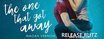 The One that Got Away Magan Vernon Release Blitz